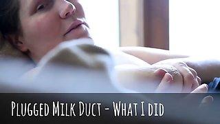 Plugged milk ducts + recipe to make salted bourbon breast milk caramel ice cream